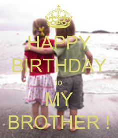 Happy Birthday Brother : Image : Description Happy Birthday Brother : Happy Birthday to My Brother Happy Birthday Brother Quotes, Happy Birthday Pictures, Happy Birthday Funny, Happy Birthday Wishes, Birthday Images, Humor Birthday, Family Birthdays, Birthday Messages, Nephew Quotes