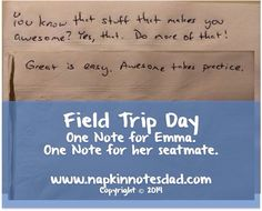 Napkin Note Field Trip Edition:  Emma has a field trip today. I packed two snacks. One snack is for her, and the other is to share with her seatmate.   Of course, I packed two Napkin Notes, too! I hope they like them!  Pack. Write. Connect.