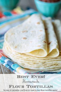 Ever Homemade Flour Tortillas Photo of a stack or Best Ever Homemade Flour Tortillas resting on a Mexican designed cloth on a wood table.Photo of a stack or Best Ever Homemade Flour Tortillas resting on a Mexican designed cloth on a wood table. Uncooked Tortillas, Recipes With Flour Tortillas, Homemade Flour Tortillas, Coconut Flour Tortillas, How To Make Tortillas, Bread Recipes, Vegan Recipes, Cooking Recipes, Cod Recipes