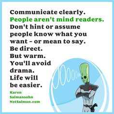 The older I get, the better I get at this....You too? Get good communication tips at my site - click!! Happy Quotes, Life Quotes, Happiness Quotes, Inspiring Quotes About Life, Inspirational Quotes, Karen Salmansohn, The Older I Get, Healthy Marriage, No Drama