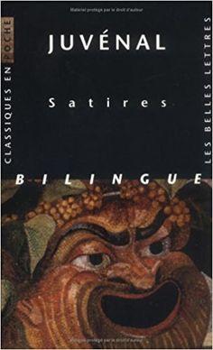 Amazon.fr - Satires - Juvenal, Pierre de Labriolle, François Villeneuve, Olivier Sers - Livres