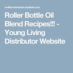 Roller Bottle Oil Blend Recipes!!! - Young Living Distributor Website