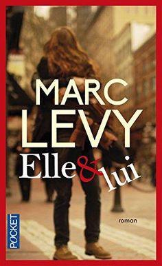 """""""ELLE & LUI"""" Marc Levy"""
