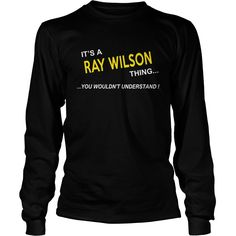 Ray Wilson, It's Ray Wilson Thing YOU WOULDNT UNDERSTAND, Ray Wilson Tshirt, Ray Wilson Tshirts, Ray Wilson T-Shirts, Ray Wilson T-Shirt, tee Shirt Hoodie Sweat Vneck #gift #ideas #Popular #Everything #Videos #Shop #Animals #pets #Architecture #Art #Cars #motorcycles #Celebrities #DIY #crafts #Design #Education #Entertainment #Food #drink #Gardening #Geek #Hair #beauty #Health #fitness #History #Holidays #events #Home decor #Humor #Illustrations #posters #Kids #parenting #Men #Outdoors…