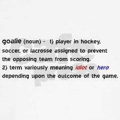 goalie defined White T-Shirt Goalie Quotes, Lacrosse Quotes, Football Quotes, Soccer Sayings, Soccer Goalie, Soccer Memes, Soccer Outfits, Soccer Clothes, Field Hockey