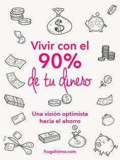 Vivir con el 90% de tu dinero: Una visión optimista hacia el ahorro | Frugalilsima Frugal, Bullet Journal, Words, Tinkerbell, Optimism, Financial Statement, Finance, Money, Live