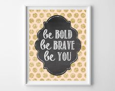 Free Printable! Girl's Room-Be Bold Be Brave Be You
