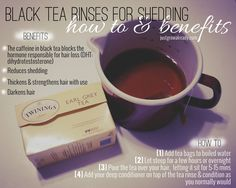 Just Grow Already! | journeying to healthy hair: Black Tea Rinses: How To & Benefits