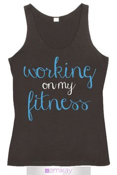 Fitness Tank Top Working on my Fitness. Workout Tank Top. Workout Shirt. Fitness Clothing. Fitness Top. Gym shirt. Running Top. Motivational