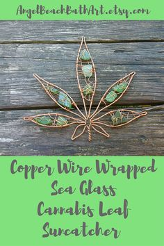 Hemp Art Cannabis Leaf Marijuana Leaf Copper Wire Seaglass