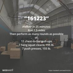 """161223"" WOD - AMRAP in 25 minutes: Run 1.5 miles; Then perform as many rounds as possible of:; 11 chest-to-bar pull-ups; 7 hang squat cleans, 155 lb.; 7 push presses, 155 lb."