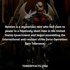 Bastion is a mysterious man who had risen to power in a relatively short time in the United States Government and began assembling the international anti-mutant strike force Operation: Zero Tolerance. Marvel Comic Universe, Comics Universe, Marvel Avengers, Random Facts, Weird Facts, Fun Facts, Hd Wallpaper Quotes, Superhero Facts, Truck Memes