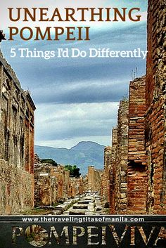Don't get me wrong. We learned a lot on our visit to this fascinating, once long-lost city in southern Italy. But take me there again - and here's how I'd do it.