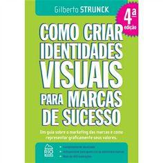 Como criar identidades visuais para marcas de sucesso - 2AB Editora