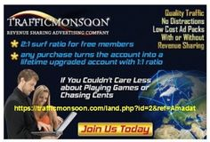Traffic Monsoon Earn Fantastic Money! Bank $100's Every Hour 100% Make Money Daily If You Can Click A Mouse You Will Make Money. Instant Cash Deposits To Your Account. No Selling or Sponsoring Required. Impossible Not To Make Money! Make Money In The Next Hour Guaranteed!