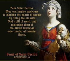 Prayer to St. Cecilia, Feast Day: November Patron Saint of Music, Musicians. Catholic Prayer For Healing, Catholic Quotes, Catholic Prayers, Catholic Saints, Patron Saints, Roman Catholic, St Cecelia, Sainte Cecile, Religious Pictures