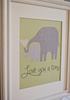 8x10 nursery print love you a ton elephants in green and gray. $10.00, via Etsy.