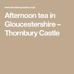 Enjoy afternoon tea in Gloucestershire, in an atmospheric Tudor castle. Ideal for birthdays, special occasions or simply an afternoon treat. Afternoon Tea, Bristol, Special Occasion, Birthdays, Castle, Treats, Anniversaries, Sweet Like Candy, Goodies