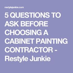 If you've decided to hire a pro to paint your cabinets, be sure to ask them these 5 questions first.  You'll want to make sure they can answer these questions to determine if they really do know what they're doing! Cabinet Refinishing, Painting Contractors, Selling Furniture, Questions To Ask, Milk Paint, Painting Cabinets, Wood Cabinets, Painting Tips, Helpful Hints