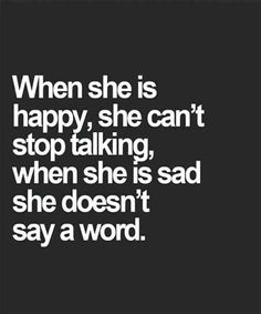 """""""When she is happy, she can't stop talking, when she is sad, she doesn't say a word."""" — Ann Brashares #sad #depressed #depression #quotes #sadquotes #depressedquotes #depressionquotes #breakupquotes Follow us on PInterest: www.pinterest.com/yourtango"""