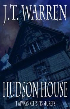 Hudson House [Now available for the Kindle] - Chapter 1 - JTWarren