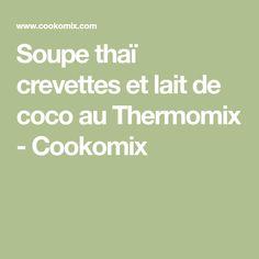 Soupe thaï crevettes et lait de coco au Thermomix - Cookomix