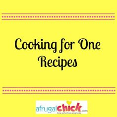 A good list of recipes designed for one to two people, so not a ton of waste or leftovers! Looks great!