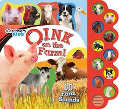"""""""Discovery Kids 10 Button Sound Book: Oink on the Farm!"""" by Parragon Books Fun Indoor Activities, Book Activities, Toddler Books, Childrens Books, Baby Zoo Animals, Learning English For Kids, Baby Learning, Wiggles Birthday, Kid Ink"""