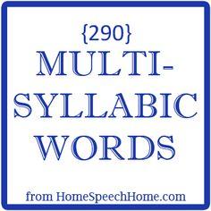290+ Multisyllabic Words for Home Practice. Repinned by www.preschoolspeechie.
