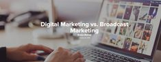 How has digital marketing changed the marketing game. Advertising through broadcast systems has been a traditional and commonly used method of marketing for years. #godigital
