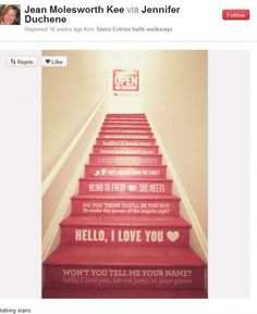 want to do this to staircase in next home.  Maybe street names in Chicago instead, or names of hubby's fav sports fields.  Stairs from basement/rec room/man cave