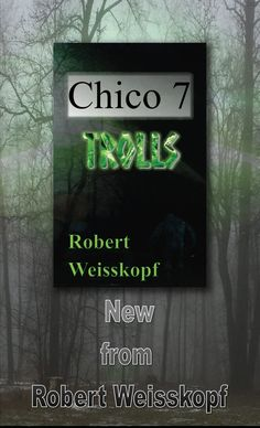 Book four in the Journey of the Freighter Lola series - Chico7-TROLLS is available NOW as both an ebook and paperback from http://amzn.to/2m068J2