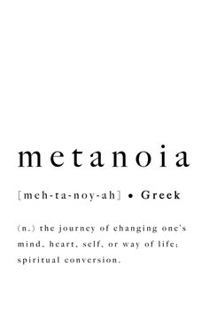 Metanoia Greek Word Definition Print Quote Inspirational Journey Mind Heart Self Life Spiritual Conversion Printable Poster Digital Wall Art - Quotes Unusual Words, Rare Words, Unique Words, New Words, Cool Words, Creative Words, Words Quotes, Me Quotes, Motivational Quotes