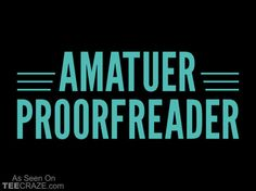 Amatuer Proorfeader T-Shirt - http://teecraze.com/amatuer-proorfeader-t-shirt/ -  Designed by Snorg Tees    #tshirt #tee #art #fashion #clothing #apparel