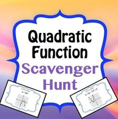Quadratic/Parabola Function Graph Scavenger Hunt. Print and separate the 16 questions and then the fun begins! Each question contains a parabolic graph and asks students to find the equation of the quadratic shown.