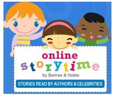 Barnes and Noble offers online story time- featuring a GREAT COLLECTION of favorite books read by authors & celebrities.
