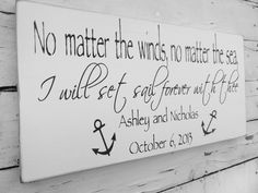 """Nautical wedding decor, customized wedding sign """"No matter the winds, no matter the sea, I will set sail forever with thee"""" Totally going to make this! Boat Wedding, Yacht Wedding, Beach Wedding Favors, Dream Wedding, Wedding Day, Wedding Souvenir, Diy Wedding, Beach Wedding Signs, Pirate Wedding"""
