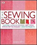by Alison Smith 0756642809 PDF – 404 pages This is the only sewing book you'll ever need. Every tool and every technique you require for making your own… Sewing Basics, Sewing Hacks, Sewing Tutorials, Sewing Crafts, Sewing Projects, Sewing Patterns, Basic Sewing, Sewing Diy, Sewing Lessons
