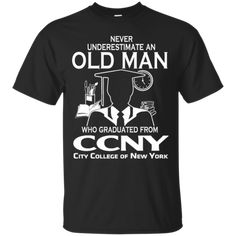 CCNY Shirts Never Underestimate Old Man Graduated From CCNY Hoodies Sweatshirts