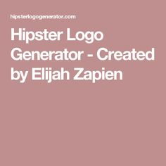 Hipster Logo Generator - Created by Elijah Zapien Hipster Logo, Logo Maker, Typography Design, Graphic Design, Create, Logos, 2d, Clever, Honey