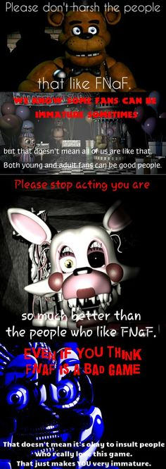 Feel free to share this image. No need to credit me or anything. :/ This images is not meant for FNaF Haters just the ones that really insult others for liking it. It's fine if you don't like FNaF ...