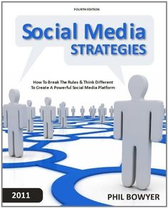 #SocialMedia Strategies - How To Break The Rules & Think Different To Create A Powerful Social Media Platform by Phil Bowyer, http://www.amazon.co.uk/gp/product/B0053QFULA/ref=cm_sw_r_pi_alp_HeG7qb1CM0MF0