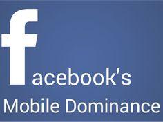 Facebook's Mobile Dominance #Facebook