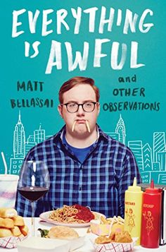 Everything Is Awful: And Other Observations by Matt Bella... https://www.amazon.com/dp/1501166492/ref=cm_sw_r_pi_dp_x_UwEhAbQGG16E0