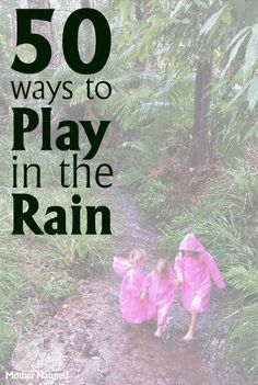 50 wonderful ways to play in the rain Don't let a rainy day stop you and your toddler from heading outdoors. This post includes 50 ways to play in the rain! Forest School Activities, Nature Activities, Outdoor Activities For Kids, Rainy Day Activities, Outdoor Learning, Camping Activities, Outdoor Play, Toddler Activities, Learning Activities