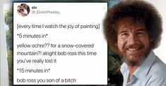 11 Bob Ross memes that make you as happy as the man himself - - Stupid Memes, Stupid Funny, Funny Memes, Hilarious, Jokes, Funny Troll, Cartoon Memes, Bob Ross Funny, Bob Ross Meme