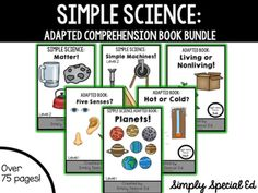 Simple ScienceAn Adapted Comprehension Book Bundle These very simple readers and comprehension questions are perfect to supplement science units in your special education or early childhood classroom. They are a great way to introduce students with Autism to science!Each page contains a matching component and each story has 2-4 comprehension questions that follow!