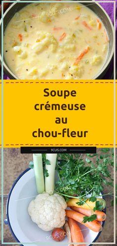 Soupe crémeuse au chou-fleur Appetizer Recipes, Soup Recipes, Great Recipes, Cooking Recipes, Healthy Recipes, Cooking Fish, Healthy Soups, 500 Calorie Meals, Chinese Cooking Wine