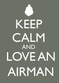 Keep Calm and Love An Airman