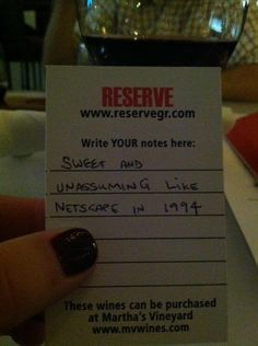"""""""Sweet and Unassuming like Netscape in 1994"""" - Wine tasting note card at Reserve in Grand Rapids Mi #grmi"""